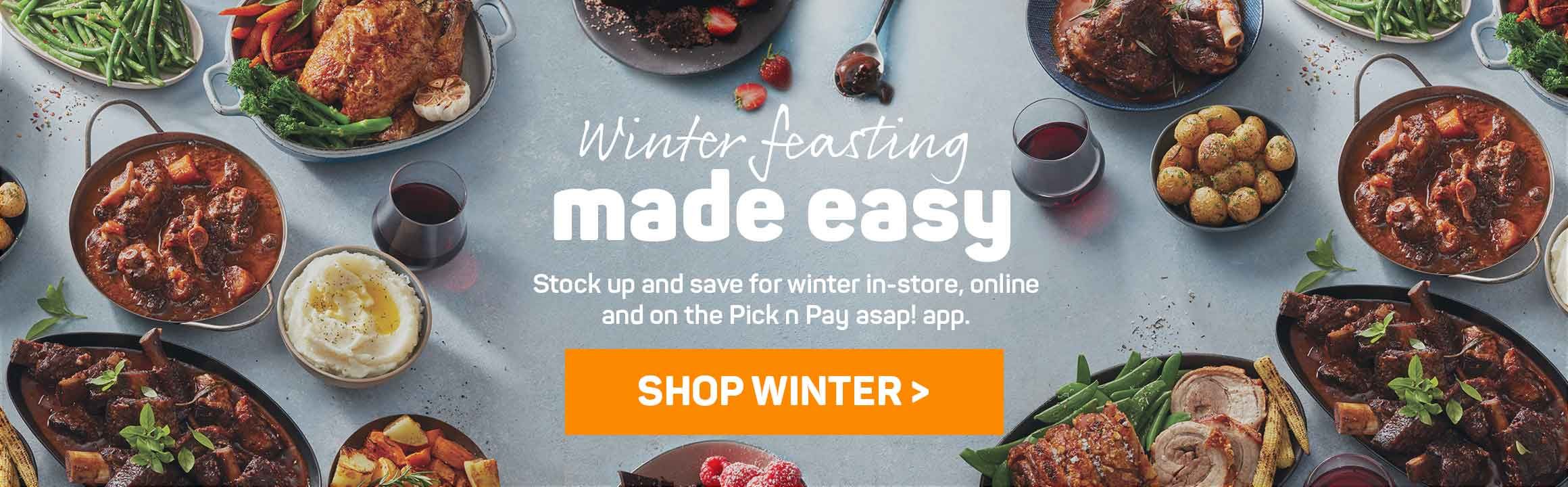 Winter feasting made easy. Shop winter!
